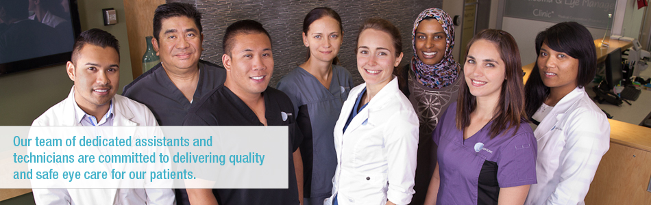 Our team of dedicated assistants and technicians are committed to delivering quality and safe eye care for our patients.